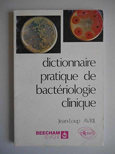 Dictionnaire pratique de bactriologie clinique / Avril, Jean Loup / Rf39114