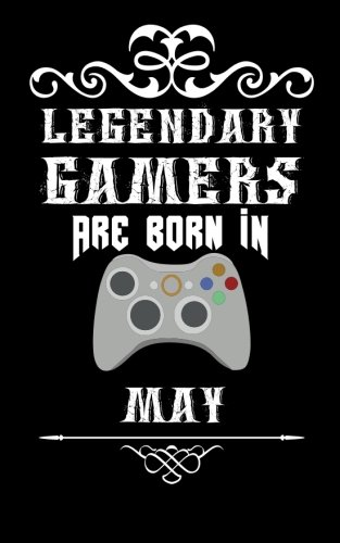 Legendary Gamers Are Born in May: Small Blank Lined Journal for Gamers; Funny Gamer Gift for Men, Teens and Boys, Gamer Birthday Gift for May Birthdays por Wild Cabbage