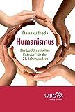 Humanismus: Ein buddhistischer Entwurf für das 21. Jahrhundert