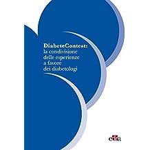 DiabeteContest: la condivisione delle esperienze a favore dei diabetologi (Italian Edition)