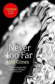 Never too far par Abbi Glines