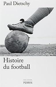 Histoire du football par Paul Dietschy