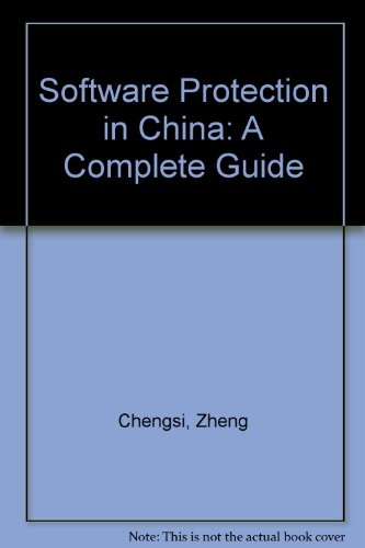 Software Protection in China: A Complete Guide por Zheng Chengsi