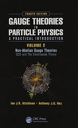 Gauge Theories in Particle Physics: A Practical Introduction, Volume 2: Non-Abelian Gauge Theories: QCD and The Electroweak Theory, Fourth Edition