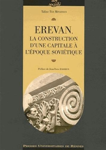 Erevan : la construction d'une capitale à l'époque soviétique par Taline Ter Minassian