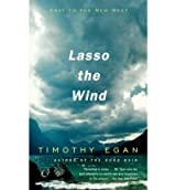 [(Lasso the Wind)] [Author: Timothy P. Egan] published on (May, 2000)