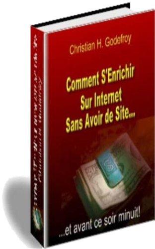 Comment S'Enrichir sur Internet Sans Avoir de Site + Droit de Revente par Christian Godefroy
