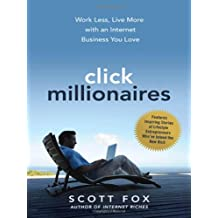 Click Millionaires: Work Less, Live More with an Internet Business You Love (Agency/Distributed)