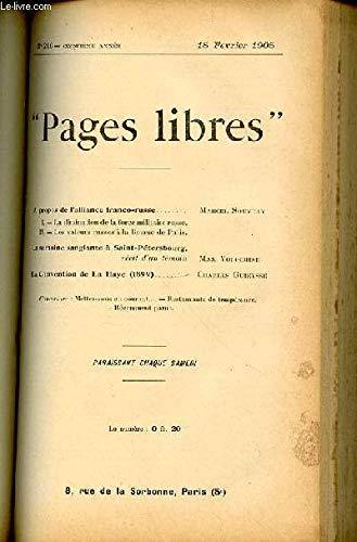 PAGES LIBRES N°216 / CINQUIEME ANNEE / 18 FEVRIER 1905 - A PROPOS DE L'ALLIANCE FRANCO-RUSSE (I. DIMINUTION DE LA FORCE MILITAIRE RUSSE + II. VALEURS RUSSES A LA BOURSE DE PARIS) PAR M. SOUVRAY / LA SEMAINE SANGLANTE A SAINT-PETERSBOURG PAR VOLOCHINE. par COLLECTIF