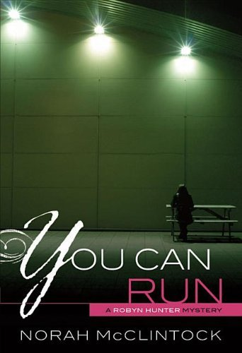 You Can Run (Robyn Hunter Mysteries) by Norah McClintock (2012-04-01)