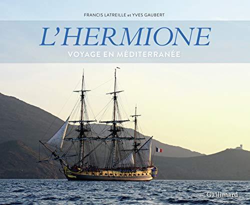 L'Hermione: Voyage en Méditerranée