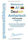 Wörterbuch Deutsch - Amharisch - Englisch Niveau A1: Lernwortschatz A1 Deutsch zum erfolgreichen Selbstlernen für TeilnehmerInnen aus Äthiopien, ... Israel, Italien, Deutschland, USA  und Afrika -