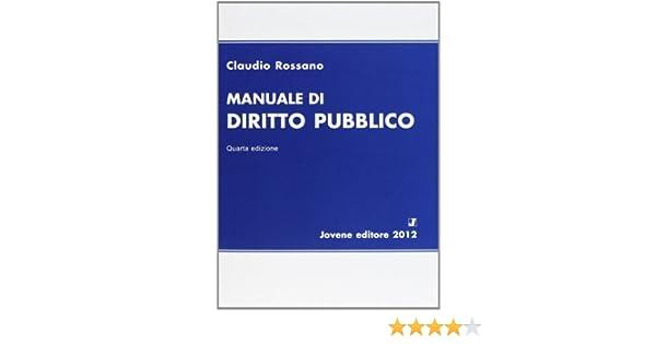 amazon it manuale di diritto pubblico claudio rossano libri rh amazon it claudio rossano manuale di diritto pubblico jovene