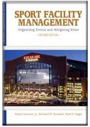 Sport Facility Management: Organizing Events & Mitigating Risks (Sport Leisure Industries)