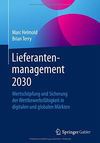 Lieferantenmanagement 2030: Wertschöpfung und Sicherung der Wettbewerbsfähigkeit in digitalen und globalen Märkten
