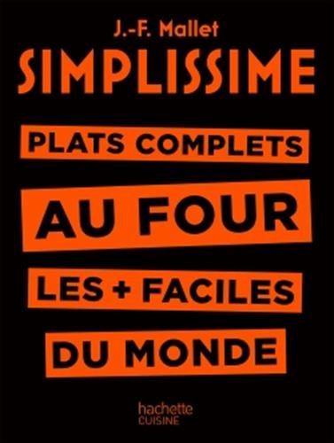 SIMPLISSIME - Plat complets au four: Plat complets au four les + faciles du monde