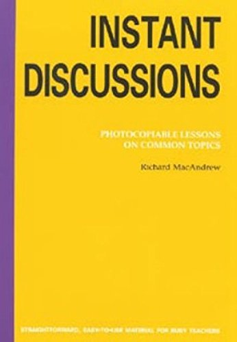 Instant Discussion: Photocopiable Lessons on Common Topics by Richard MacAndrew (2003-06-17)