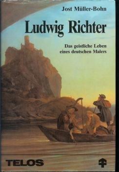 Ludwig Richter. Das geistliche Leben eines deutschen Malers by Jost Müller-Bohn (1983-09-05)
