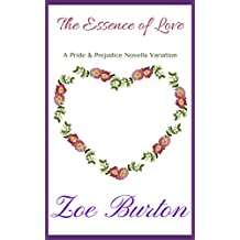 The Essence of Love: A Pride & Prejudice Novella Variation