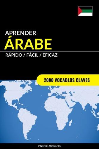 Aprender Árabe - Rápido / Fácil / Eficaz: 2000 Vocablos Claves por Pinhok Languages