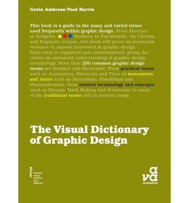 [(The Visual Dictionary of Graphic Design)] [ By (author) Gavin Ambrose, By (author) Paul Harris ] [March, 2007]