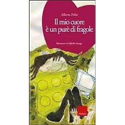 Il mio cuore è un purè di fragole. Ediz. illustrata. Con CD Audio