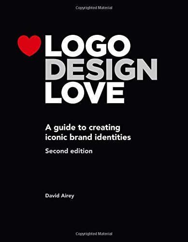 By David Airey Logo Design Love: A Guide to Creating Iconic Brand Identities, 2nd Edition (2nd)