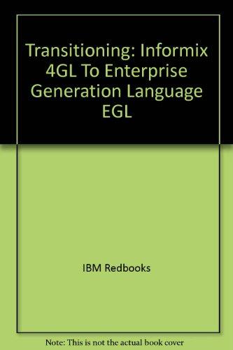 Transitioning: Informix 4GL To Enterprise Generation Language EGL