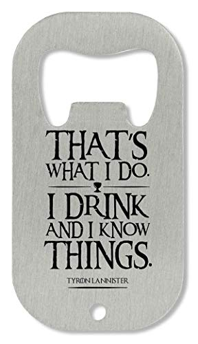 Wicked Design Game of Thrones I Drink and I Know Things Ouvre-Bouteille