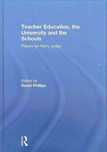 [(Teacher Education, the University and the Schools : Papers for Harry Judge)] [Edited by David Phillips] published on (September, 2009)