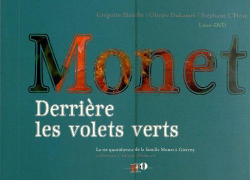 Monet, derrière les volets verts (1DVD) (L'intime demeure)