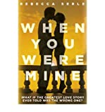[(When You Were Mine)] [ By (author) Rebecca Serle ] [April, 2012]