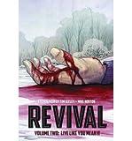 Seeley, Tim [ Live Like You Mean It (Revival (Image Comics) #02) ] [ LIVE LIKE YOU MEAN IT (REVIVAL (IMAGE COMICS) #02) ] Jul - 2013 { Paperback }