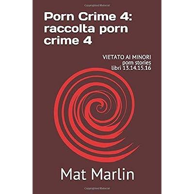 Porn Crime 4: Raccolta Porn Crime 4, Di Mat Marlin