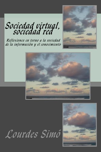 Sociedad virtual, sociedad red por Lourdes Simo