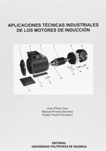 Aplicaciónes Técnicas Industriales de los Motores de Inducción (Académica)