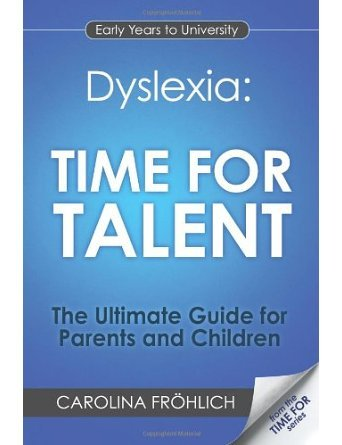 Dyslexia: Time For Talent: The Ultimate Guide for Parents and Children (Paperback) - Common