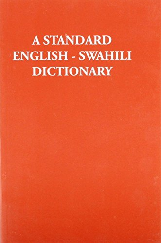 A Standard English-Swahili Dictionary: (Founded on Madan's English-Swahili Dictionary)