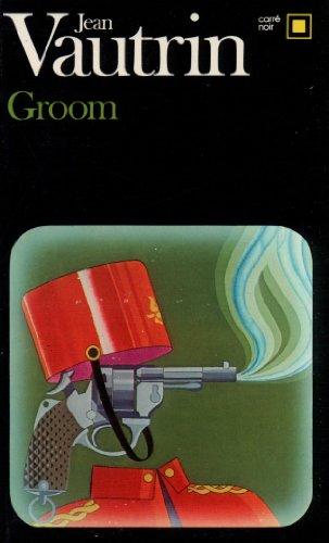 Groom. Crime-journal d'un enfant du siècle