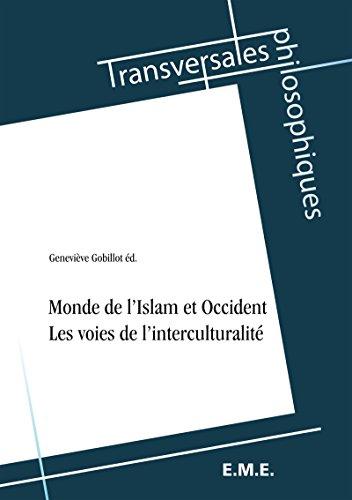 Monde de l'Islam et Occident: Les voies de l'interculturalité (Transversales philosophiques)