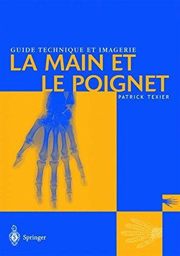 Guide technique et imagerie : La main et le poignet par Patrick Texier