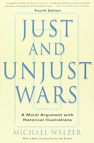 Just and Unjust Wars: A Moral Argument with Historical Illustrations by Michael Walzer (2006-07-07)