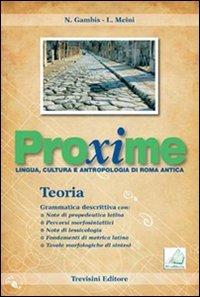 Proxime. Lingua, cultura e antropologia di Roma antica. Teoria. Per i Licei e gli Ist. Magistrali. Con espansione online