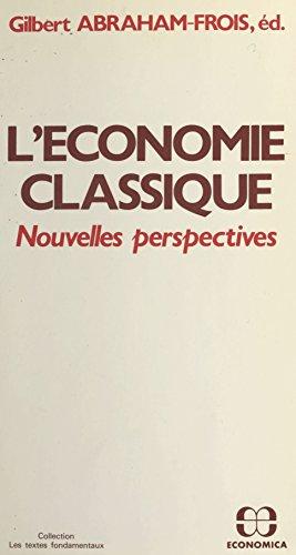 L'économie classique : nouvelles perspectives