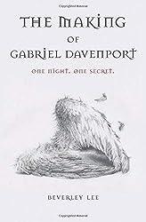 The Making of Gabriel Davenport: Volume 1 (The Gabriel Davenport Series)
