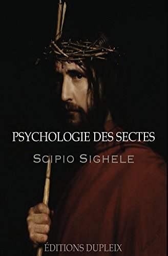 La psychologie des sectes (annotated) (Humanities Collections t. 40)