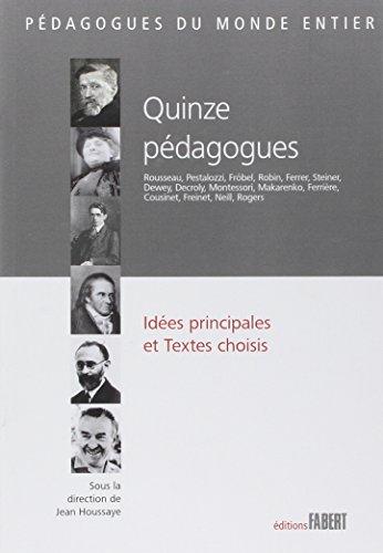 Quinze pédagogues : Idées principales et textes choisis par Jean Houssaye, Collectif