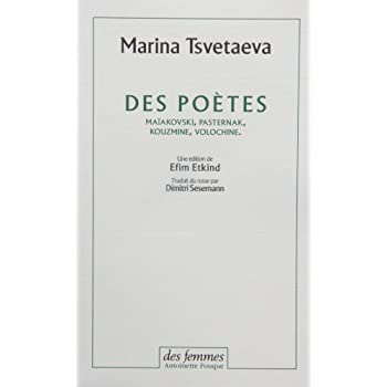 Des poètes. Maïakovski, Pasternak, Kouzmine, Volochine