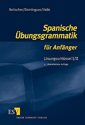 Spanische Übungsgrammatik für Anfänger. Lösungsschlüssel 1/2