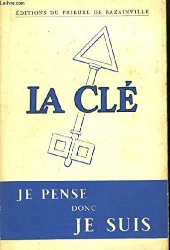 La Clé. Je Pense donc Je Suis. par GASSETTE Grace et BARBARIN Georges.